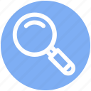 find, magnifier, magnifying glass, search, search glass, searching tool, zoom