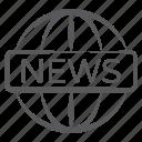 global media, global news, international news, worldwide awareness, worldwide media