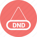 dnd tag, do not disturb, label, tag icon