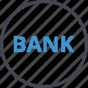 bank, banking, money icon