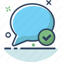 bubble, chat, checked, communication, conversation, message, talk icon