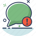 bubble, chat, communication, conversation, message, talk, warning icon