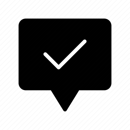 bubble, check, complete, message, tick icon