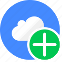 add, cloud, cluouding, create, more, new, plus icon