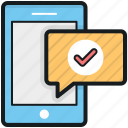 mobile, check mark, message seen, message sent, speech bubble icon