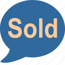 business, commerce, dialog, mall, shopping, sold, speak icon