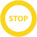 construction, drive stop, road sign, stop sign, traffic sign, warning