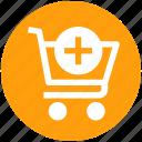 add, cart, plus, plus cart, shopping, shopping cart