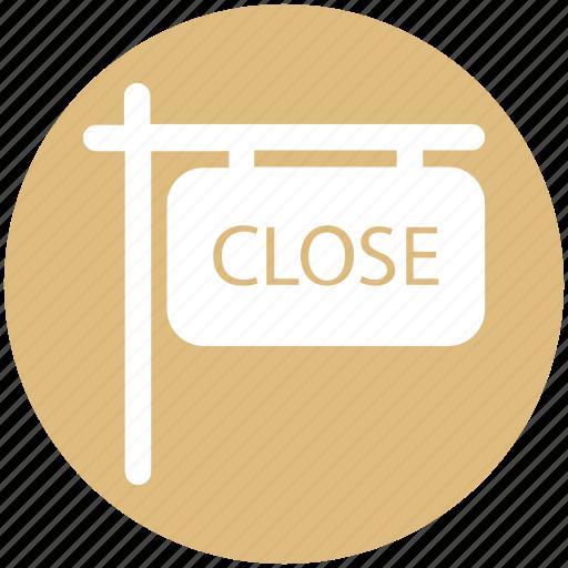 board, close, close sign, frame, ign, shop icon