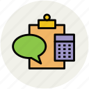 bubble chat, calculator, clipboard, education, speech bubble, study icon