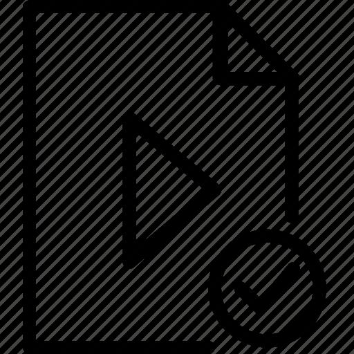 arrow, check, file, media, ok, play, type icon