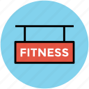 fitness, fitness signboard, health, signboard icon