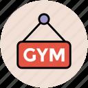 fitness club, gym, gym sign, gym signboard, gymnasium, hanging sign icon