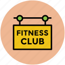 club, fitness, fitness club, health, signboard icon