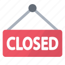 board, closed, notice, red, sign, store icon