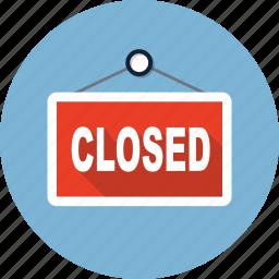 close, closed, door, door sign, doorhandle, shopsign, signboard icon