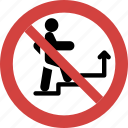 ban stairs, stairs forbid, stairs illegal, stairs not allowed, stairs prohibition, stop stairs icon