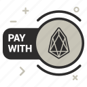 crypto, currency, eos, eoscoin, money, pay, with icon