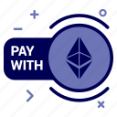 crypto, currency, ethereum, ethereumcoin, money, pay, with icon