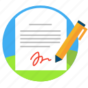 accept, agreement, apply, arrangement, autograph, confirm, contract, deal, diagnosis, draft, handwritten, pen, sign, signature, signing icon