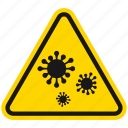 bacteria, bug, danger, germ, hazard, virus, warning