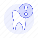 2, alert, attention, care, dental, dentistry, emergency, health, problem, tooth icon