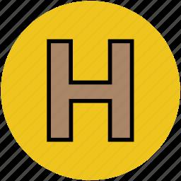 health sign, healthcare, hospital, hospital symbol, hotel, letter h icon