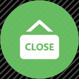 close, close sign, shop close, shopping mall, sticker, store close icon