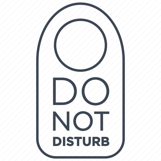 disturb, do not disturb, hotel, plate, prohibited, room, sign icon
