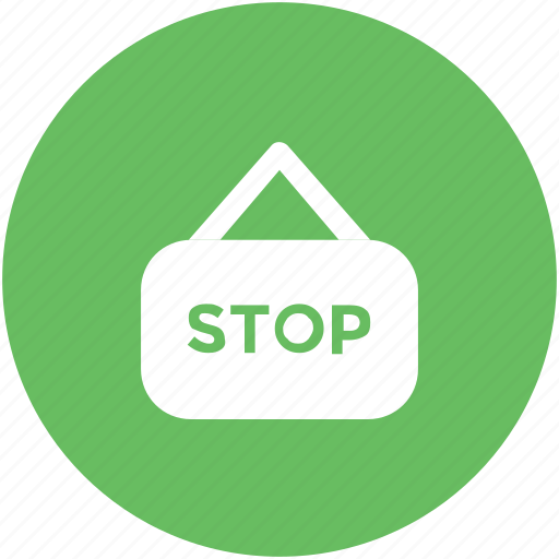 circulation, drive stop, hanging board, road sign, stop sign, traffic sign icon