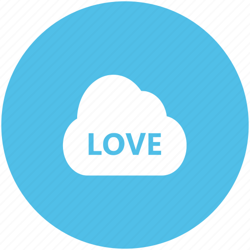 cloud, date, love, love inspiration, love perception, text story, word love icon
