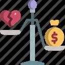 compare, heart, justice, love, money
