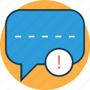 exclamation, chat problem, sms alert, warning, caution, chat error, chat attention