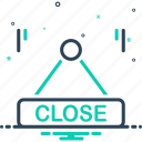 label, close, sign, message, board, shut, hang icon