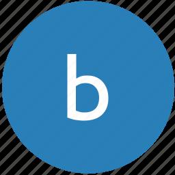 b, keyboard, latin, letter, lowcase, round, text icon