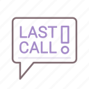 last, call, end