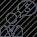 chat, dollar, money, profile, sign, talking, thinking icon