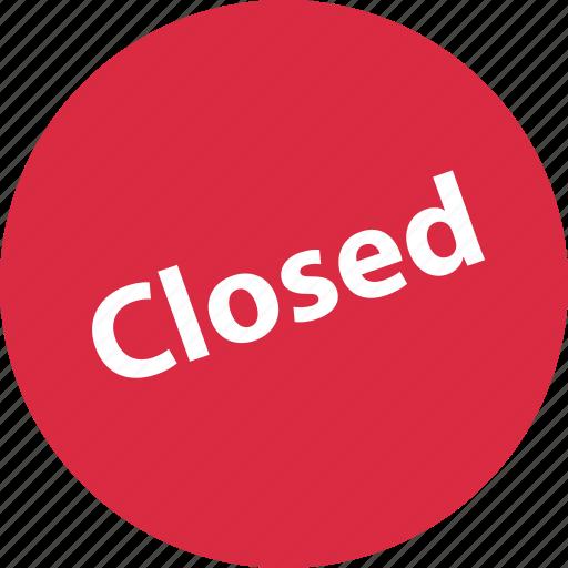closed, no, sign, store icon