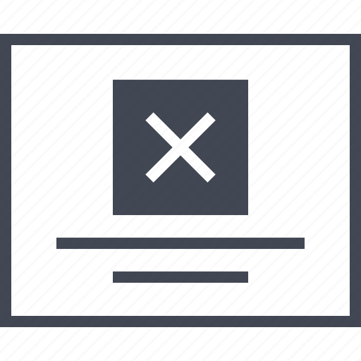 Delete, error, layout, page, web, wireframes, x icon - Download on Iconfinder