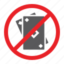 cards, forbidden, gambling, no, prohibited, sign, zone