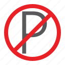 attention, forbidden, no, parking, prohibited, sign, zone icon