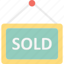 hanging sign, signage, sold, sold sign board icon