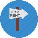 arrow pointing, direction, for rent, guidepost, indication, info, signpost icon