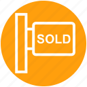 banner, board, property sold, sign board, sold, sold board, sold signboard