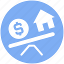 balance, house, house and dollar, property, real estate, scale, see saw