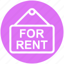 board, for rent, for rent signboard, house rent, real estate, rent signboard, rent signpost