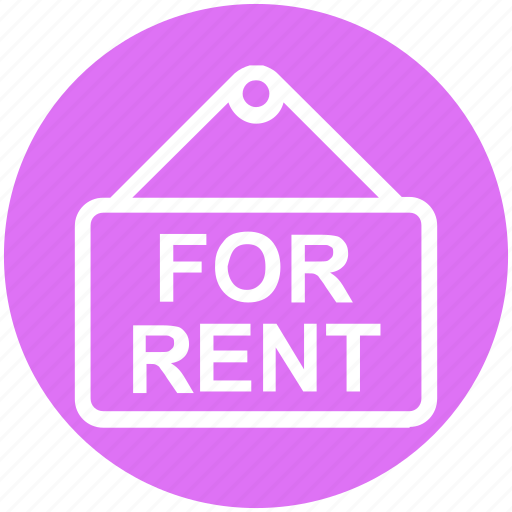 board, for rent, for rent signboard, house rent, real estate, rent signboard, rent signpost icon