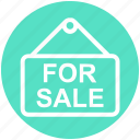 board, for sale, for sale signboard, house sale, real estate, sale signboard, sale signpost
