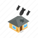 bomb, bombing, conflict, crisis, house, isometric, war icon
