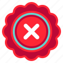 cancel, certified, cross, medal, reject, remove, seal icon